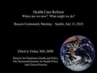 Health Care Reform Where are we now?  What might we do?