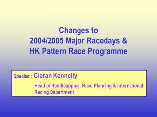 Changes to 2004/2005 Major Racedays & HK Pattern Race Programme