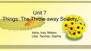 Unit 7  Things: The Throw-away Society