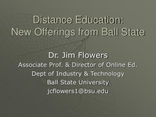 Distance Education: New Offerings from Ball State