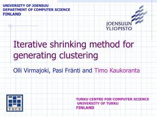 Iterative shrinking method for generating clustering