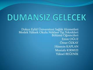 DUMANSIZ GELECEK