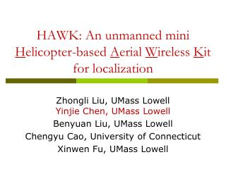 HAWK: An unmanned mini  H elicopter-based  A erial  W ireless  K it for localization