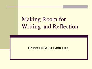 Making Room for Writing and Reflection