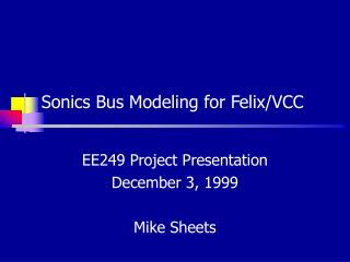 Sonics Bus Modeling for Felix/VCC
