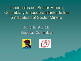 Tendencias del Sector Minero, Colombia y Empoderamiento de los Sindicatos del Sector Minero