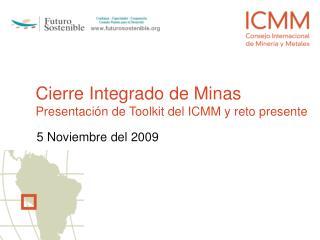 Cierre Integrado de Minas Presentación de  Toolkit  del ICMM y reto presente