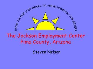 The Jackson Employment Center Pima County, Arizona