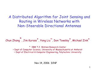 Chun Zhang * , Jim Kurose + , Yong Liu ~ , Don Towsley + , Michael Zink +