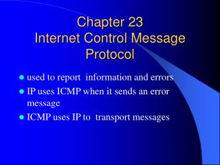 Chapter 23  Internet Control Message Protocol