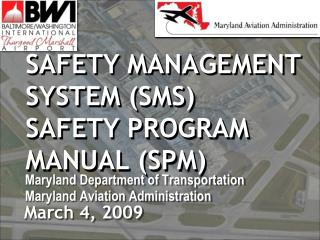 SAFETY MANAGEMENT SYSTEM SMS  SAFETY PROGRAM MANUAL SPM