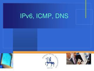 IPv6, ICMP, DNS