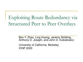 Exploiting Route Redundancy via Structured Peer to Peer Overlays