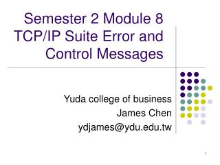 Semester 2 Module 8  TCP/IP Suite Error and Control Messages