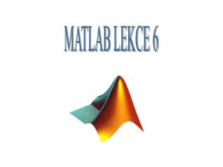 MATLAB LEKCE 6