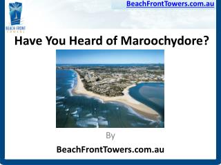 Have you heard of Maroochydore?