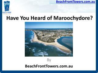 Have you heard of Maroochydore?