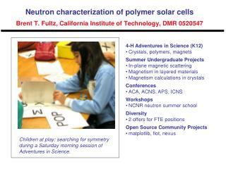 4-H Adventures in Science (K12) ? Crystals, polymers, magnets Summer Undergraduate Projects