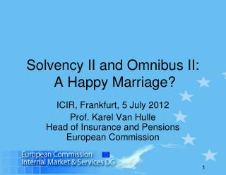 Solvency II and Omnibus II:  A Happy Marriage?
