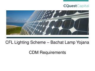 CFL Lighting Scheme – Bachat Lamp Yojana CDM Requirements