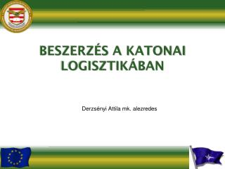 BESZERZÉS A KATONAI LOGISZTIKÁBAN