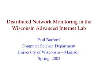 Distributed Network Monitoring in the Wisconsin Advanced Internet Lab