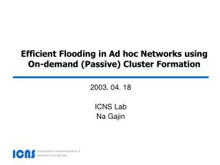 Efficient Flooding in Ad hoc Networks using On-demand (Passive) Cluster Formation