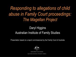 Responding to allegations of child abuse in Family Court proceedings: The Magellan Project