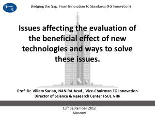 Prof. Dr. Viliam Sarian, NAN RA Acad., Vice-Chairman FG Innovation