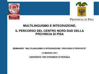 MULTILINGUISMO E INTEGRAZIONE, IL PERCORSO DEL CENTRO NORD-SUD DELLA PROVINCIA DI PISA