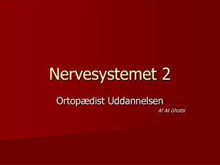 Nervesystemet 2