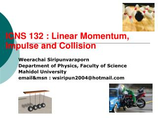 ICNS 132 : Linear Momentum, Impulse and Collision