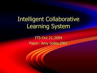 Intelligent Collaborative Learning System
