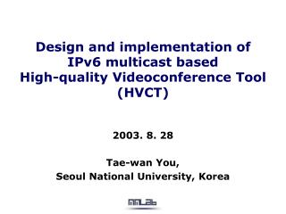 Design and implementation of IPv6 multicast based  High-quality Videoconference Tool (HVCT)