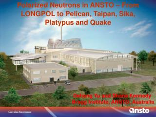 Polarized Neutrons in ANSTO – From LONGPOL to Pelican, Taipan, Sika, Platypus and Quake
