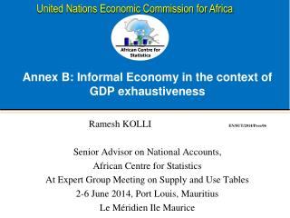 Annex  B: Informal  Economy in the  context  of GDP  exhaustiveness