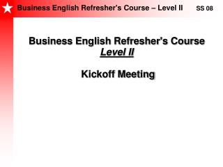 Business English Refresher's Course  Level II Kickoff Meeting