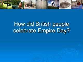 How did British people celebrate Empire Day