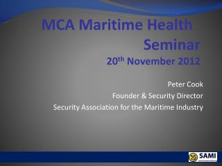 Peter Cook Founder & Security Director Security Association for the Maritime Industry