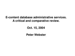 E-content database administrative services.  A critical and comparative review. Oct. 15, 2004