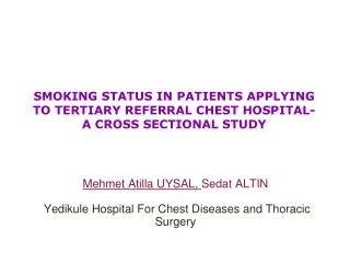 SMOKING STATUS IN PATIENTS APPLYING TO TERTIARY REFERRAL CHEST HOSPITAL- A CROSS SECTIONAL STUDY