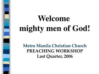 Metro Manila Christian Church PREACHING WORKSHOP Last Quarter, 2006