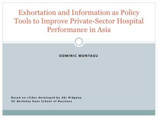 Exhortation and Information as Policy Tools to Improve Private-Sector Hospital Performance in Asia