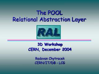The POOL Relational Abstraction Layer