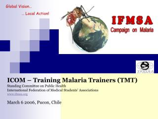 ICOM – Training Malaria Trainers (TMT) Standing Committee on Public Health