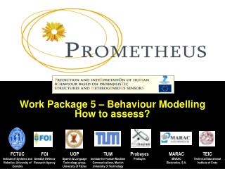 Work Package 5 – Behaviour Modelling How to assess?