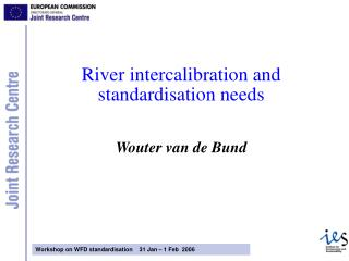 River intercalibration and standardisation needs