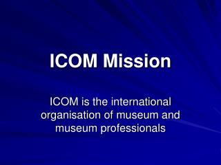 ICOM Mission