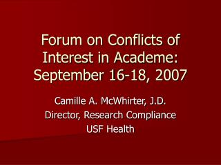 Forum on Conflicts of Interest in Academe:  September 16-18, 2007