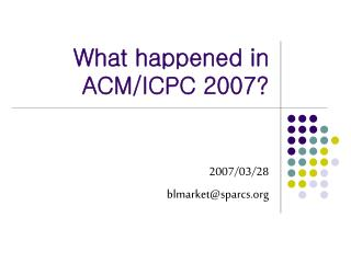What happened in ACM/ICPC 2007?